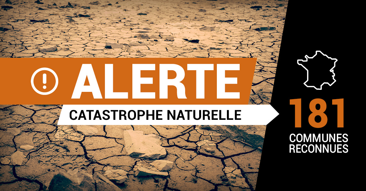 Alerte catastrophe naturelle : 181 communes reconnues